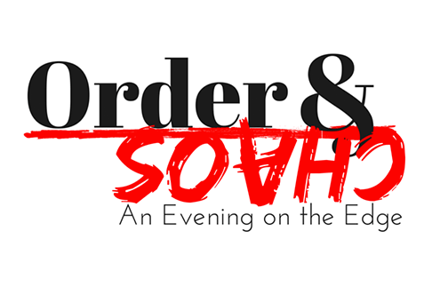 Order & Chaos: An Evening on the Edge