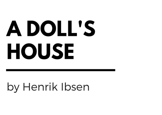"a doll house henrik ibsen B e y t u l h i k m e 6 ( 1 ) 2 0 1 6 l o y 33 a feminist analysis of henrik ibsen's a doll's house ""analys[ing] the role that literary forms and practices."