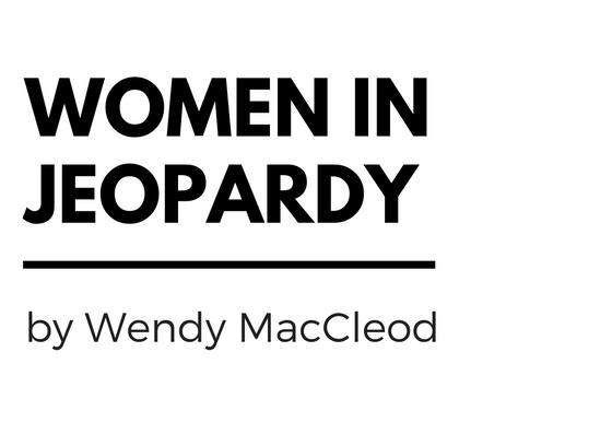 Women In Jeopardy by Wendy MacCleod