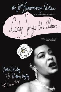 Lady Sings the Blues by Billie Holliday and William Dufty