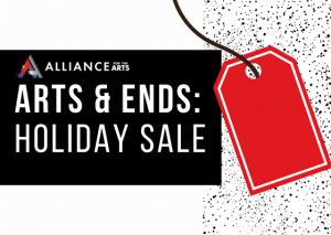 Arts & Ends Holiday Sale 2018