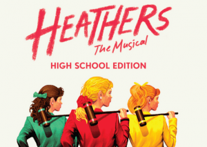 Heathers the Musical (High School Edition) by Laurence O'Keefe and Kevin Murphy
