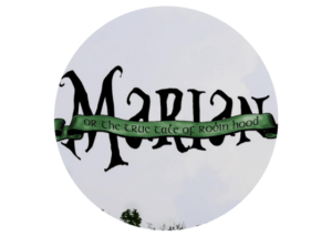 Marian, or the True Tale of Robin Hood by Adam Szymkowicz and directed by Rachael Endrizzi